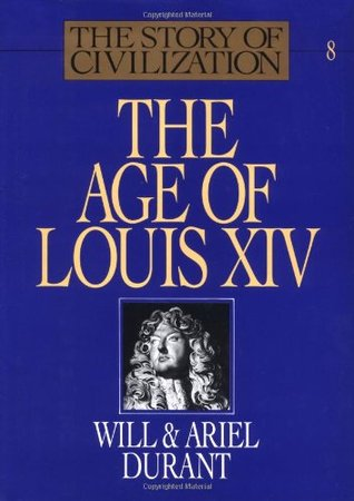 The Age of Louis XIV (Story of Civilization 8)