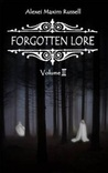 Forgotten Lore by Alexei Maxim Russell