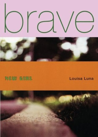 Brave New Girl by Louisa Luna