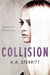Collision by K.A. Sterritt