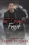 The Darkest Frost, Vol. 1 by Tanya Holmes