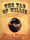 The Tao of Willie: A Guide to the Happiness in Your Heart