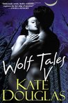 Wolf Tales V (Wolf Tales #5)