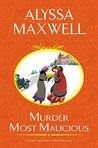 Murder Most Malicious (A Lady and Lady's Maid Mystery, #1)