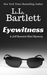 Eyewitness by L.L. Bartlett