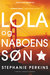 Lola og naboens søn  (Anna and the French Kiss, #2)