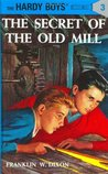 The Secret of the Old Mill (Hardy Boys, #3)