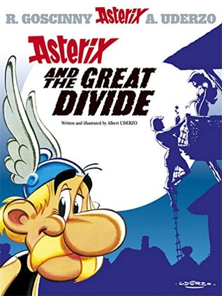 Asterix and the Great Divide by Albert Uderzo