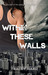 Within These Walls: A Box Set of the Qurantined and Survival Series