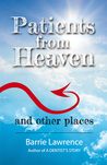 Patients From Heaven - and Other Places