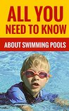 All You Need To Know About Swimming Pools - Tips & Tricks On Swimming Pools