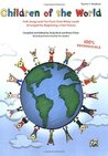 Children of the World: Folk Songs and Fun Facts from Many Lands, Arranged for Beginning 2-Part Voices