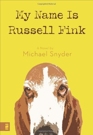 My Name Is Russell Fink by Michael Snyder