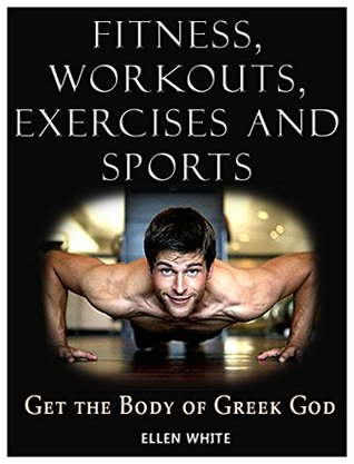 Fitness Workouts Exercises And Sports Get The Body Of