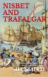 NISBET AND TRAFALGAR: 'One of Britain's most original authors' Times Literary Supplement Whitbread First Novel Award James Tait Black Award