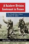 A Rainbow Division Lieutenant in France: The World War I Diary of John H. Taber