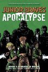 A Brave is Brave (Junior Braves of the Apocalypse, #1)