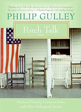 Porch Talk: Stories of Decency, Common Sense, and Other Endangered Species (Porch Talk series, #1)