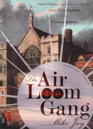 The Air Loom Gang by Mike Jay