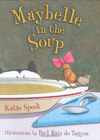 Maybelle in the Soup by Katie Speck