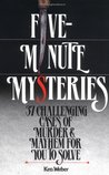 Five-Minute Mysteries: 37 Challenging Cases of Murder and Mayhem for You to Solve