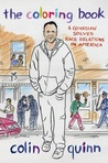 The Coloring Book: A Comedian Solves Race Relations in America