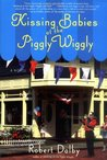 Kissing Babies at the Piggly Wiggly (Piggly Wiggly, #2)