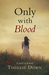 Only With Blood: a novel of Ireland