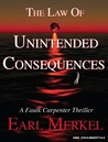 The Law Of Unintended Consequences (Faulk Carpenter #1)