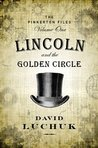 Lincoln and the Golden Circle (The Pinkerton Files, #1)