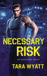 Necessary Risk by Tara Wyatt