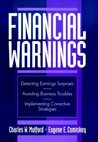 Financial Warnings: Detecting Earning Surprises, Avoiding Business Troubles, Implementing Corrective Strategies