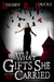 What Gifts She Carried (The...