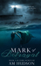 Mark of Betrayal by A.M. Hudson