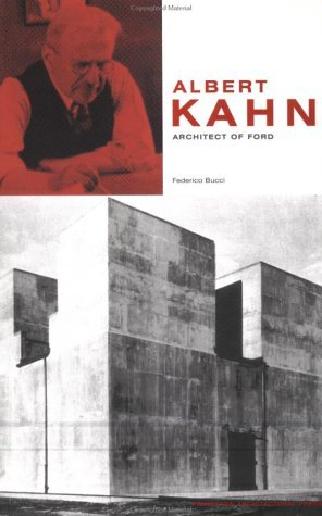 Albert Kahn: Architect of Ford