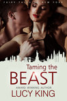 Taming the Beast (Fairy Tales of New York, #3)