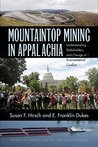 Mountaintop Mining in Appalachia: Understanding Stakeholders and Change in Environmental Conflict (Stud in Conflict, Justice, & Soc Change)