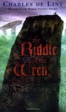 The Riddle of the Wren by Charles  de Lint