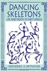 Dancing Skeletons: Life and Death in West Africa