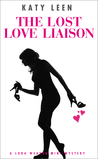 The Lost Love Liaison (Lora Weaver Mystery, #2.5)