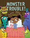 Monster Trouble!