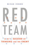 Red Team: How to Succeed By Thinking Like the Enemy