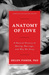 Anatomy of Love: A Natural History of Mating, Marriage, and Why We Stray