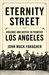Eternity Street: Violence and Justice in Frontier Los Angeles