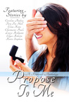 Propose To Me by Caroline Andrus