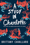 A Study in Charlotte (Charlotte Holmes, #1) by Brittany Cavallaro