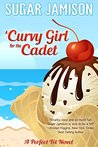 A Curvy Girl for the Cadet (Perfect Fit, #4)