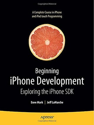 Beginning iPhone Development by Dave Mark