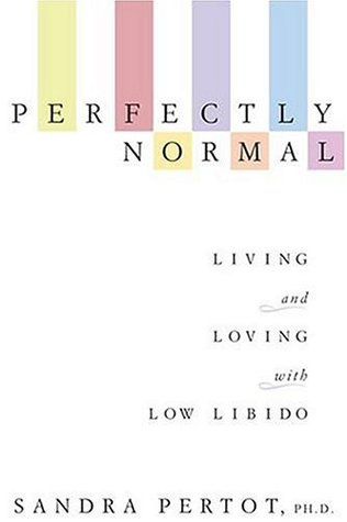 Perfectly Normal: Living and Loving with Low Libido