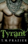 Tyrant by T.M. Frazier